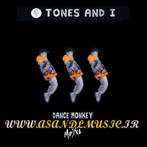 دانلود آهنگ Tones and I Dance Monkey