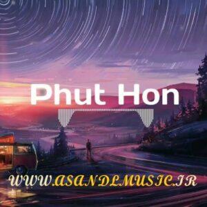 دانلود ریمیکس آهنگ Phut Hon