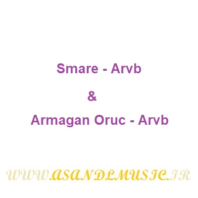 دانلود آهنگ و ریمیکس Smare - Arvb